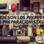 ¿Qué son los Preppers o Preparacionistas?